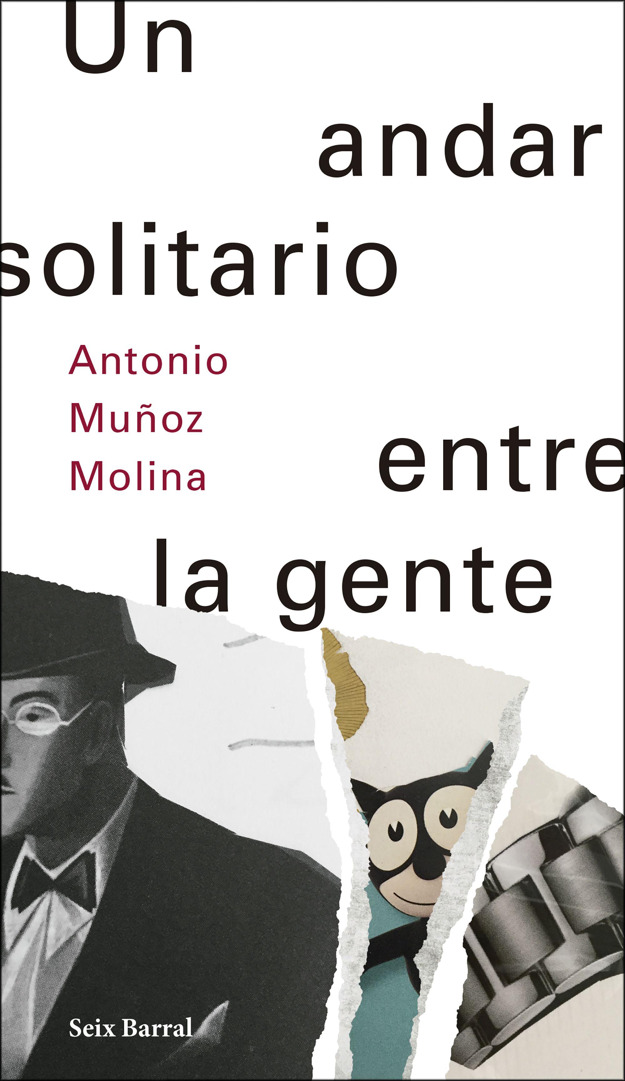 Un andar solitario entre la gente (Antonio Muñoz Molina, 2018)