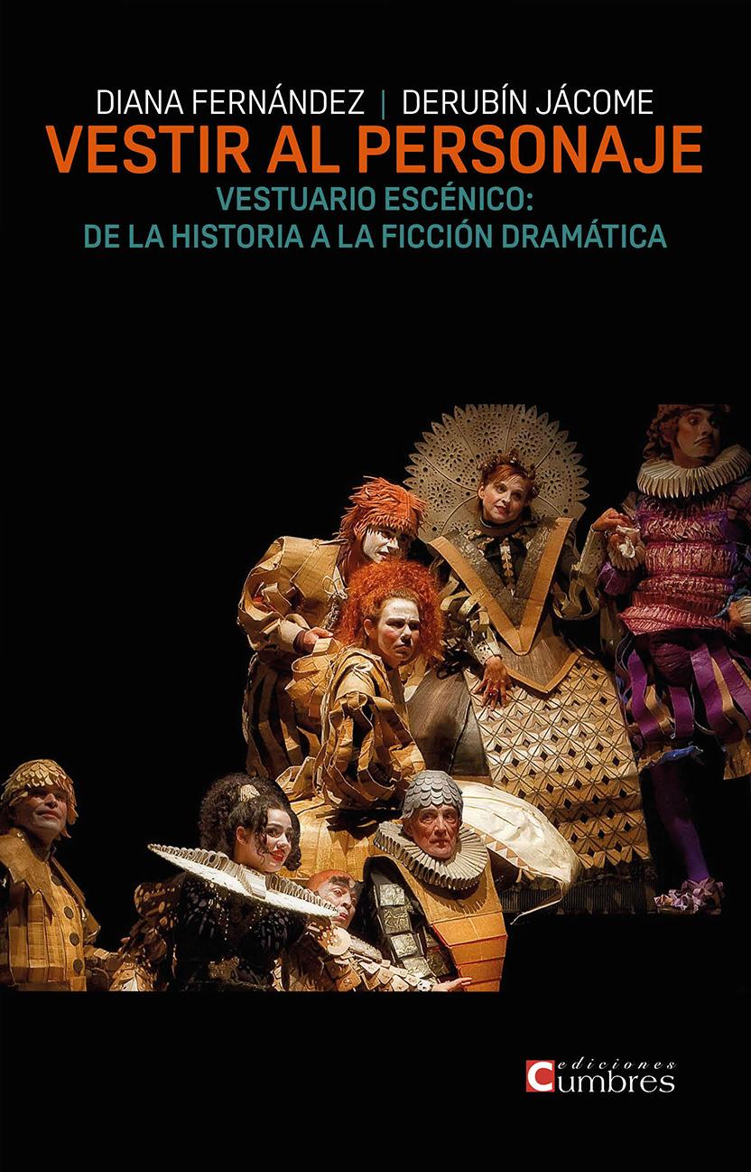 Ediciones Cumbres publica Vestir al personaje, el libro del vestuario escénico