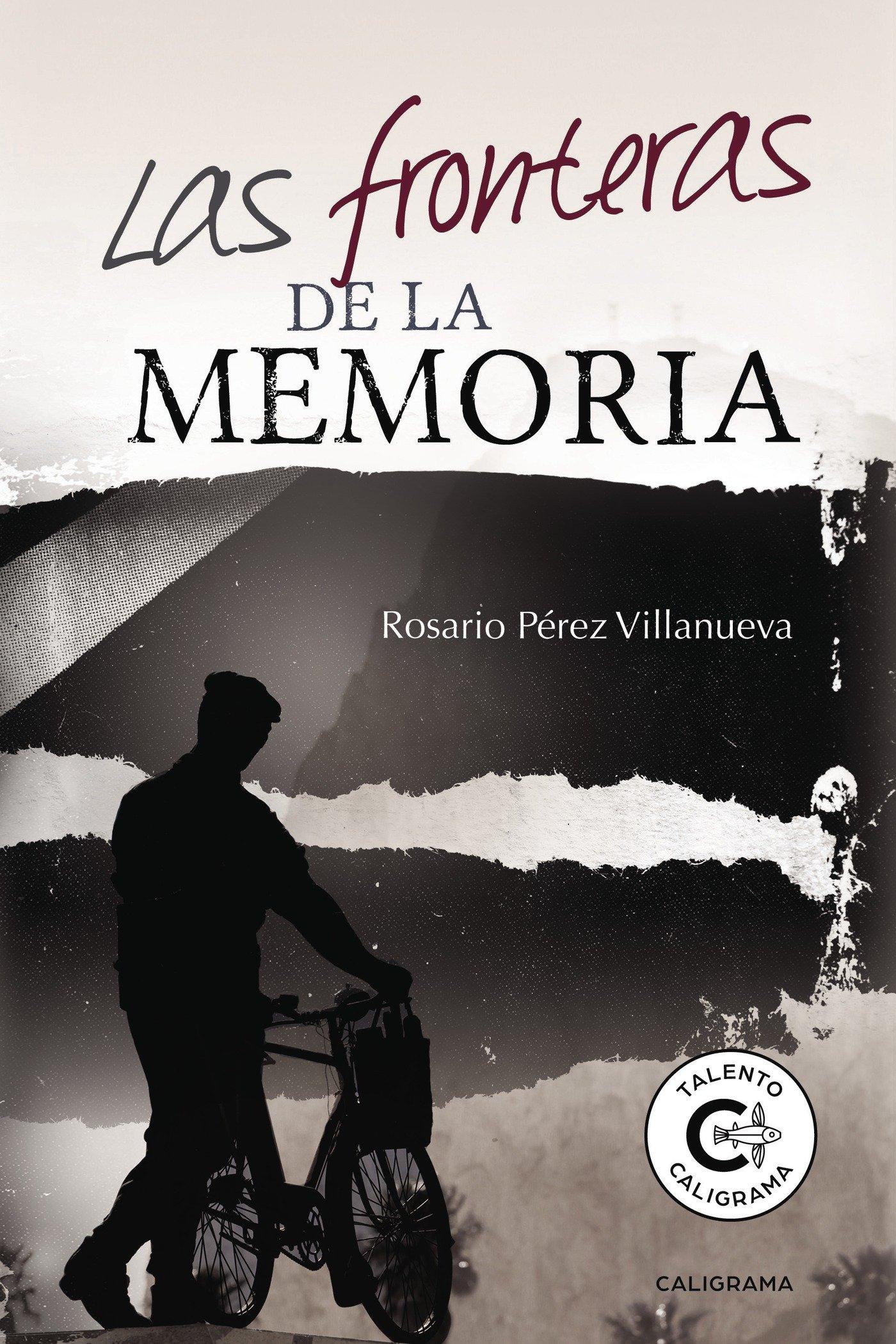 Las fronteras de la memoria (Rosario Pérez Villanueva, 2018)
