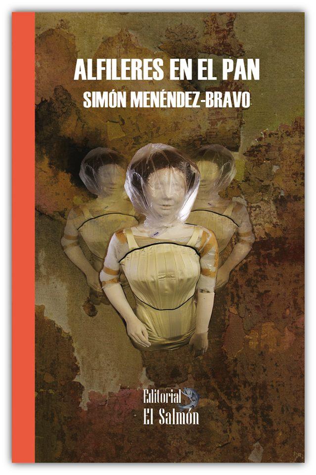 Simón Menéndez-Bravo, otra apuesta de la editorial El Salmón Alfileres en el pan