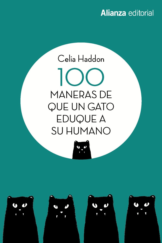 100 maneras de que un gato eduque a su humano (Celia Haddon, 2018)