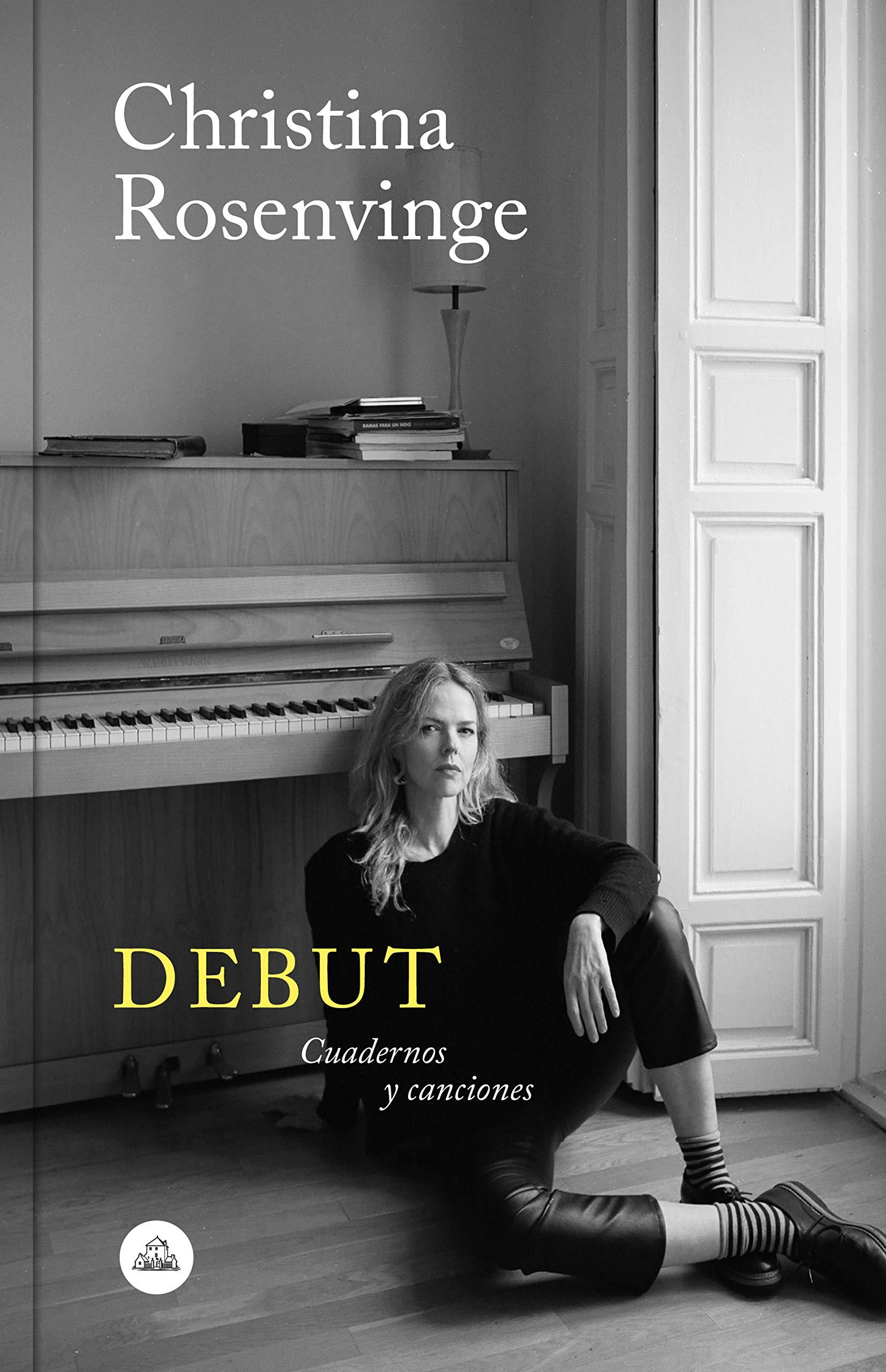 Debut. Cuadernos y canciones (Christina Rosenvinge, 2019)