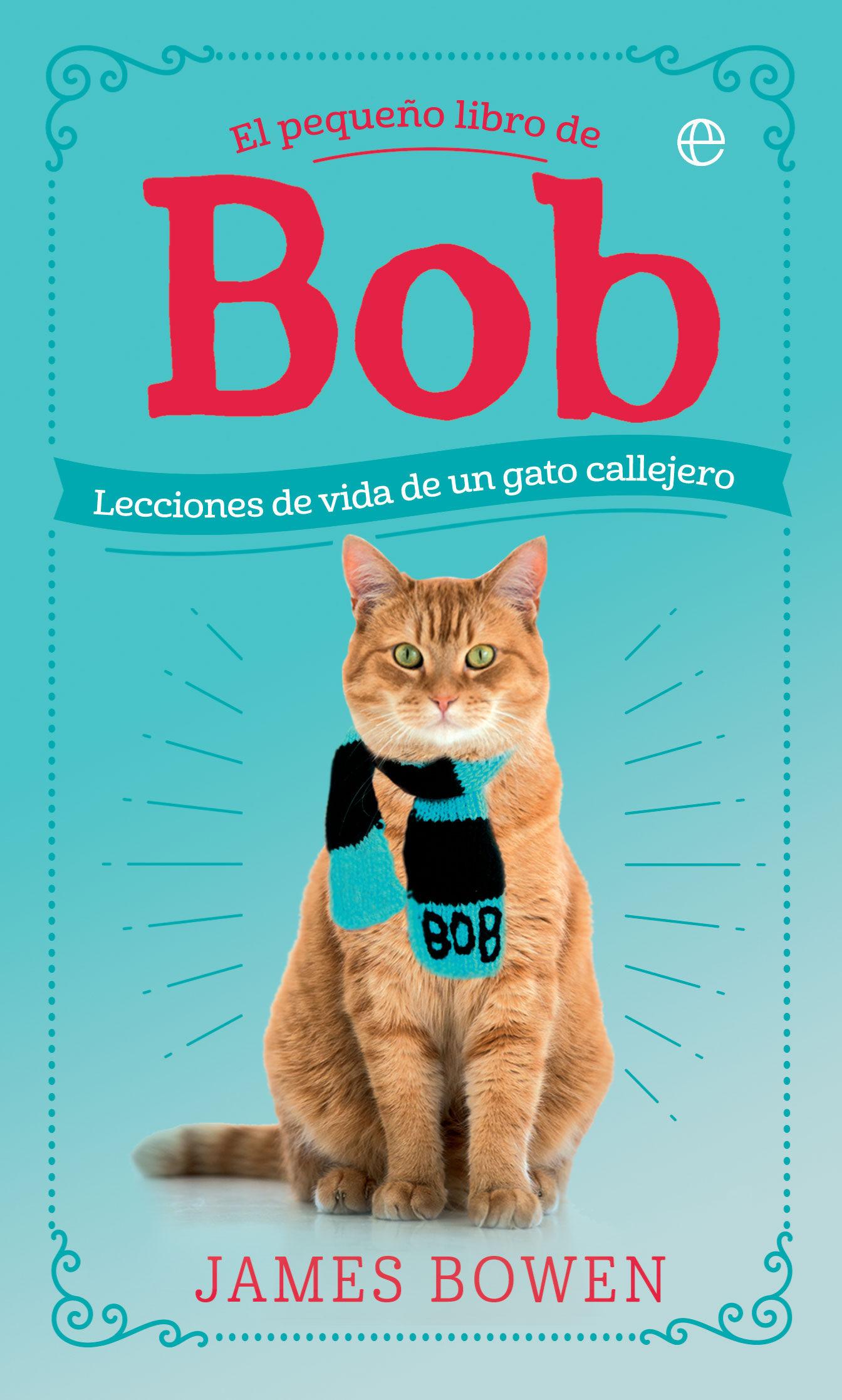 El pequeño libro de Bob (James Bowen, 2019)