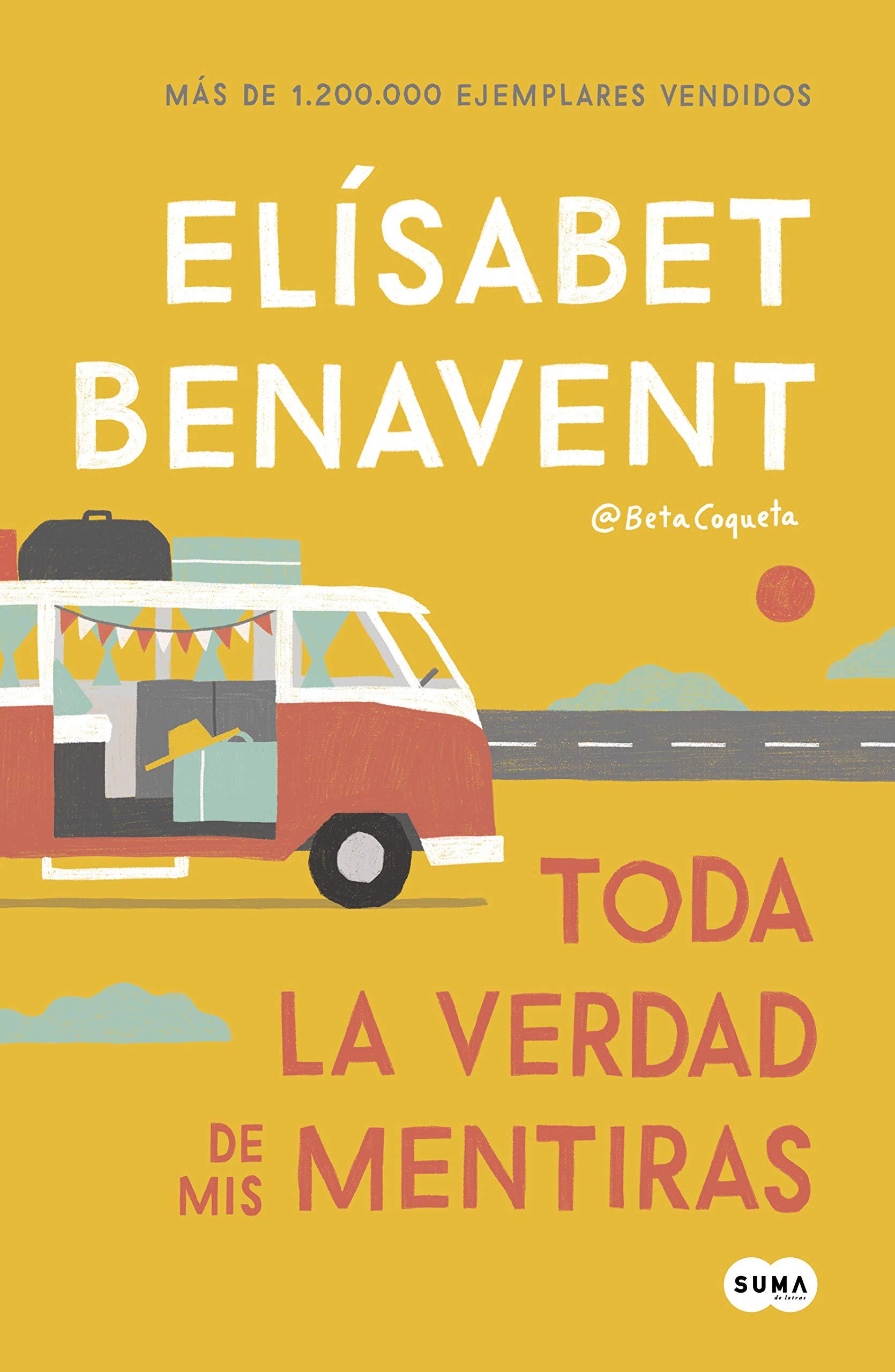 Toda la verdad de mis mentiras (Elísabet Benavent, 2019)