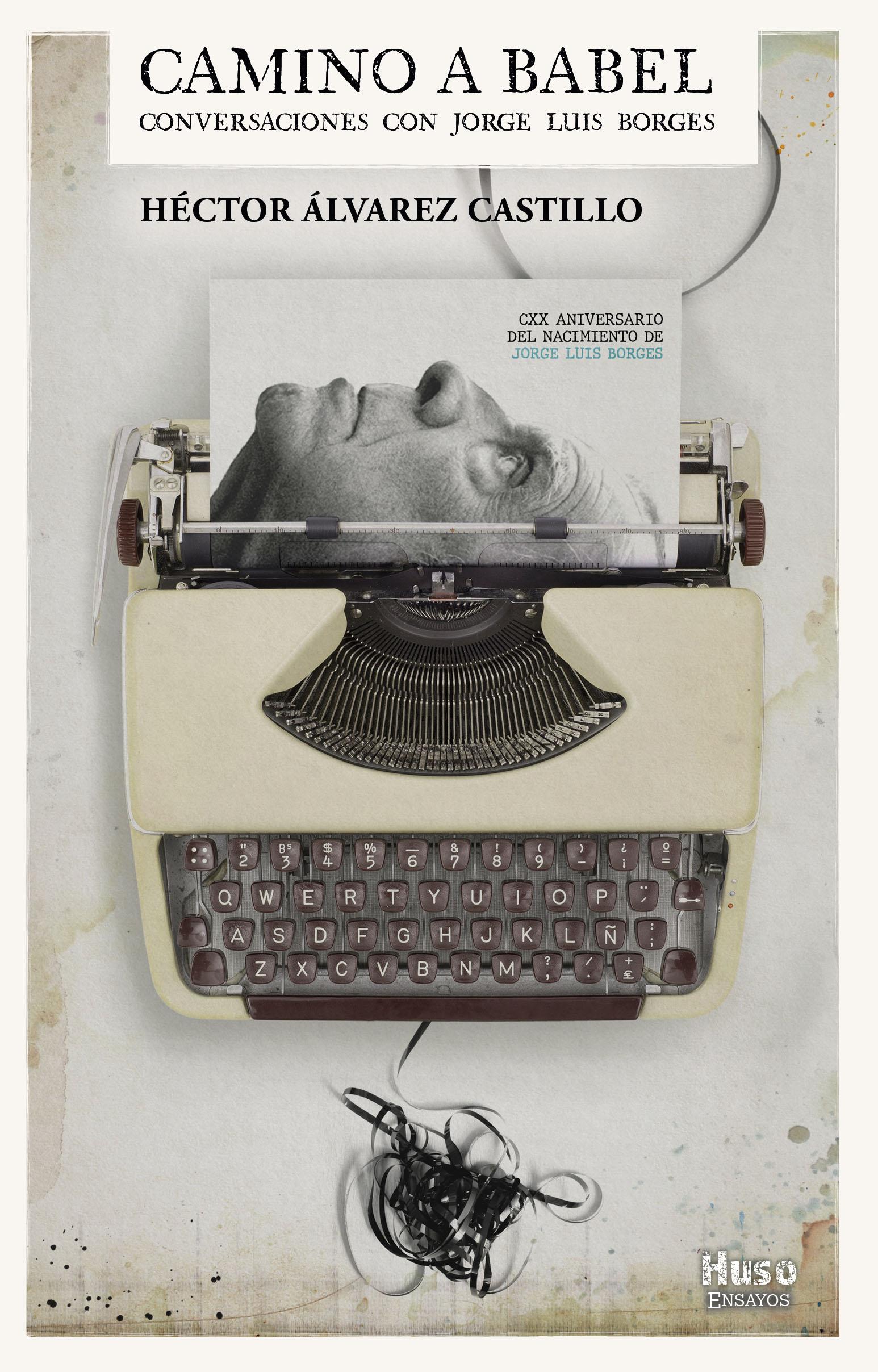 Huso publica 'Camino a Babel. Conversaciones con Jorge Luis Borges'