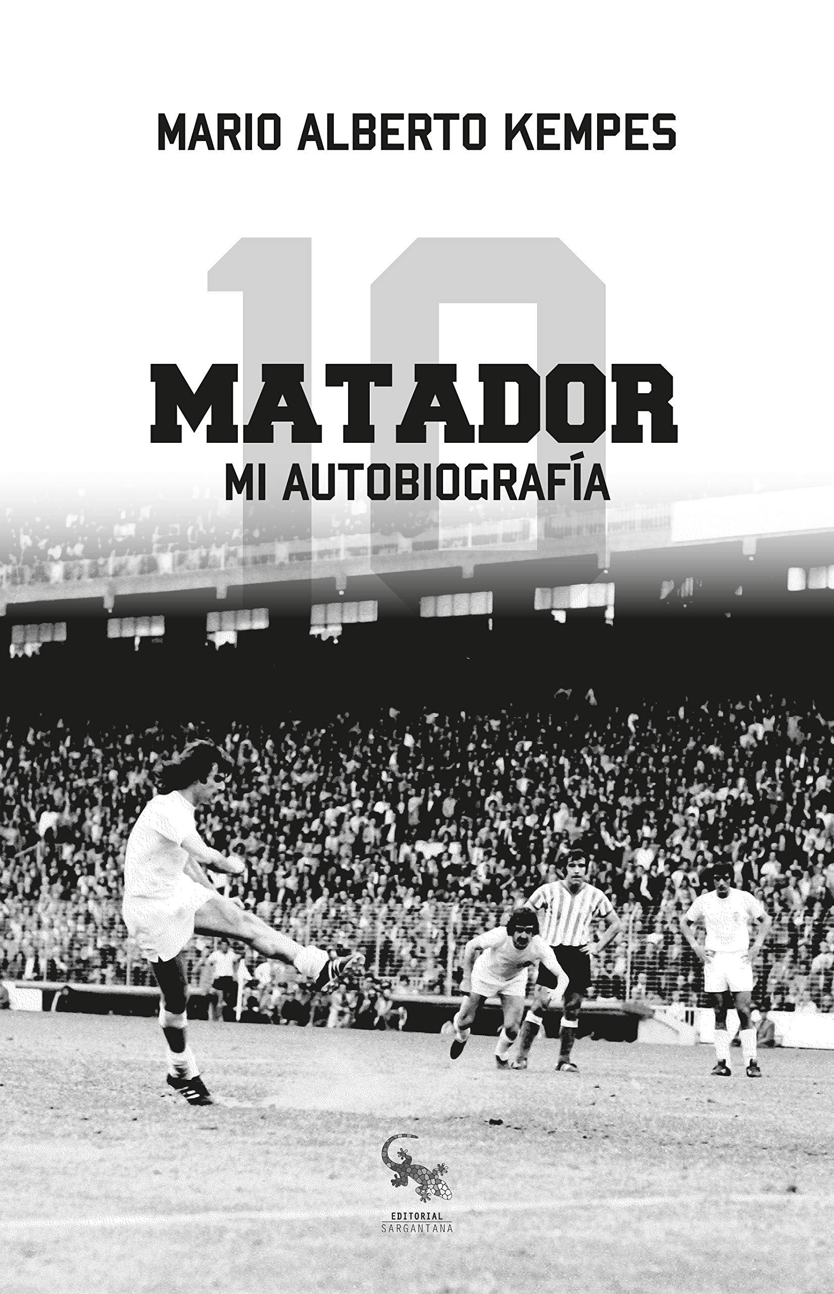 Matador. Mi autobiografía (Mario Alberto Kempes, 2019)