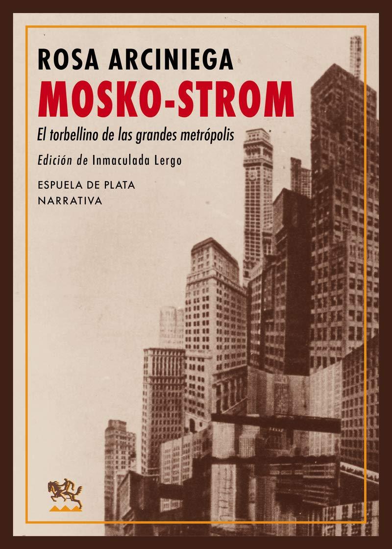 Redescubriendo a Rosa Arciniega: Inmaculada Lergo reedita la novela 'Mosko-Strom'