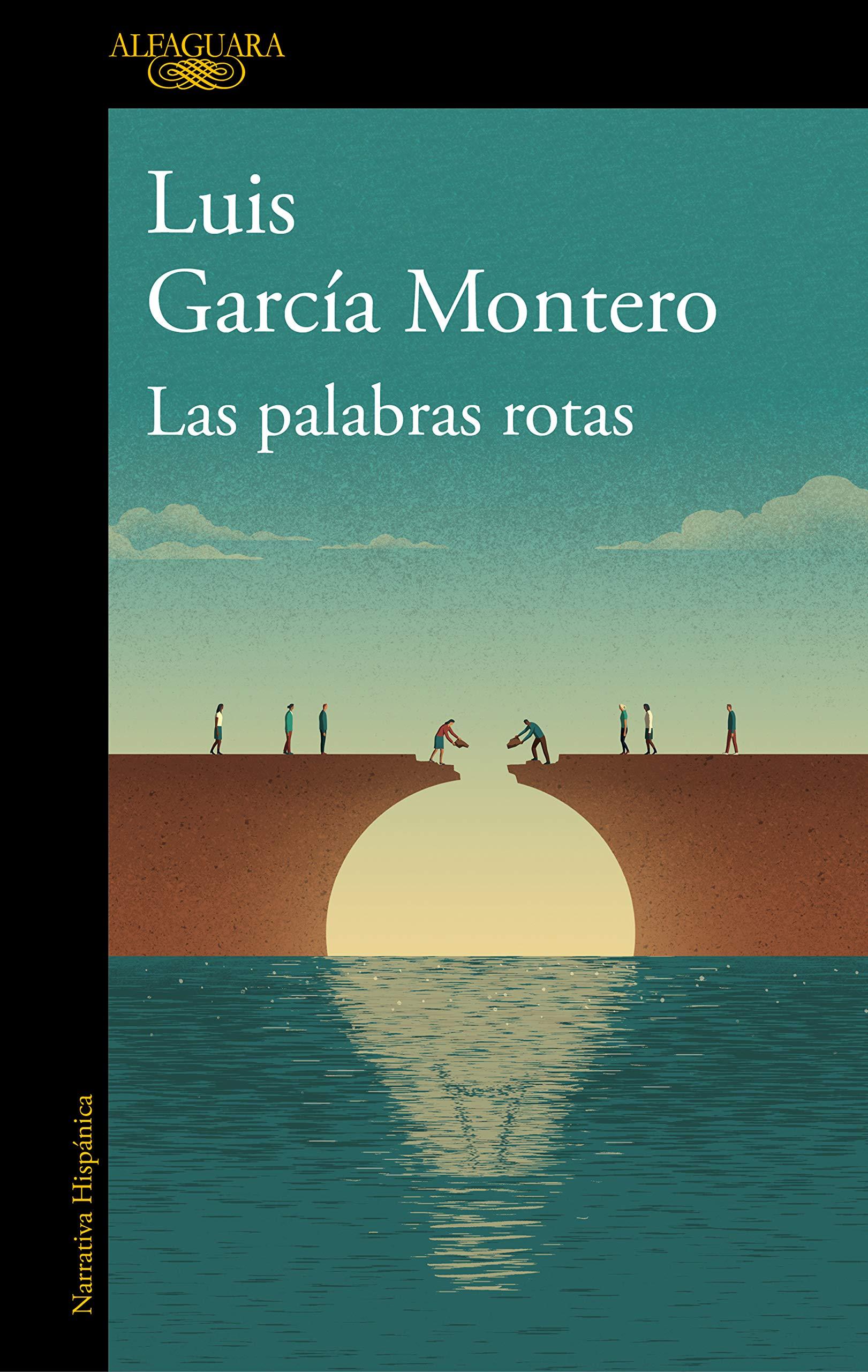 Las palabras rotas (Luis García Montero, 2019)