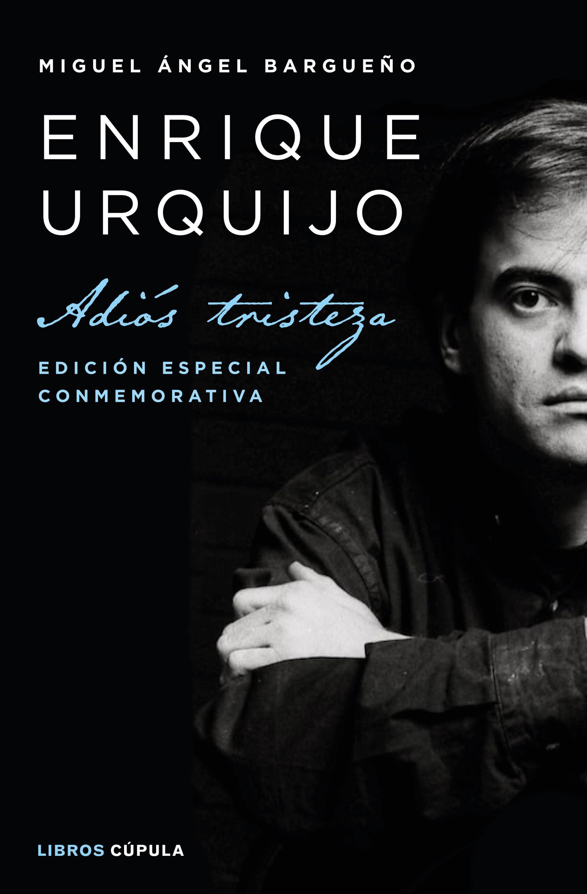 Enrique Urquijo. Adiós Tristeza (Miguel Ángel Bargueño, 2019)