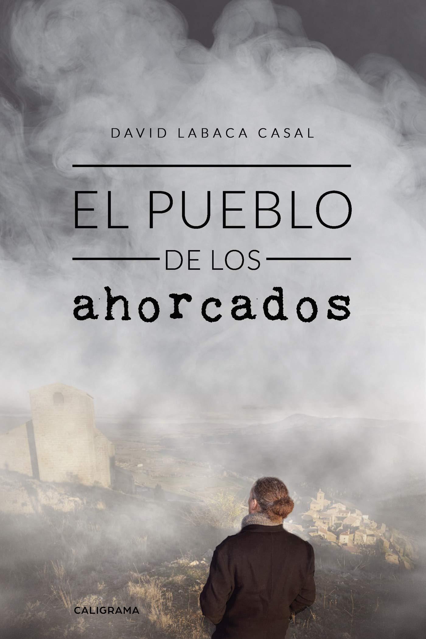 El pueblo de los ahorcados (David Labaca Casal, 2019)