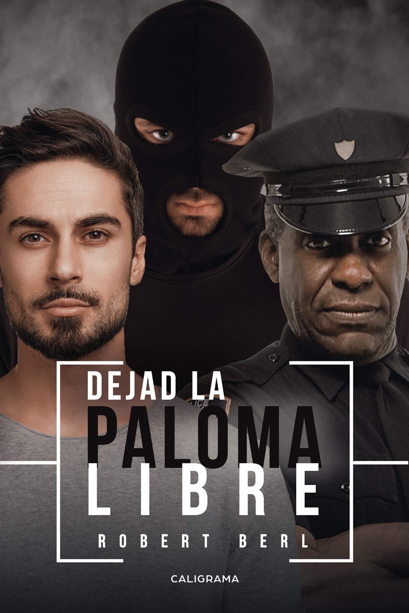 Dejad la paloma libre (Robert Berl, 2019)