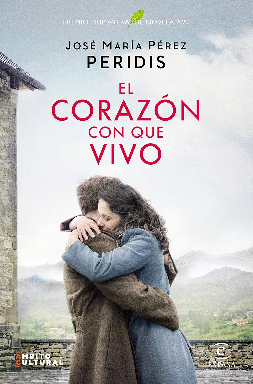 El corazón con que vivo (José María Pérez Peridis, 2020)