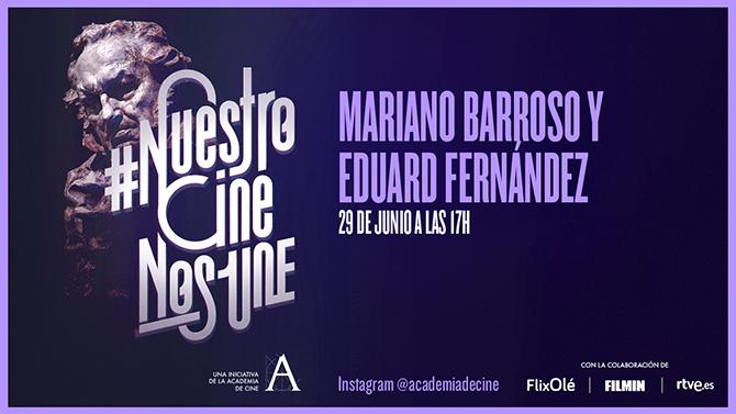 Mariano Barroso y Eduard Fernández, en #NuestroCineNosUne