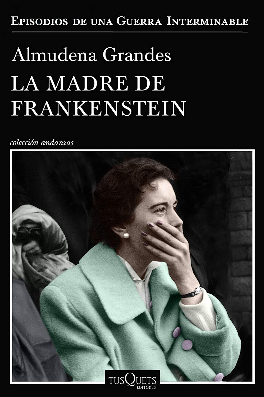 La madre de Frankenstein (Almudena Grandes, 2020)